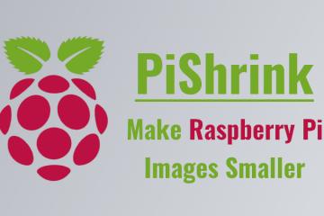 PiShrink: 压缩树莓派系统镜像的体积